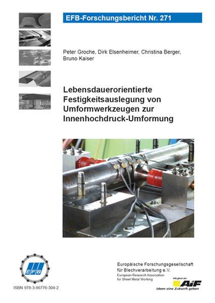 Lebensdauerorientierte Festigkeitsauslegung von Umformwerkzeugen zur Innenhochdruck-Umformung - Coverbild