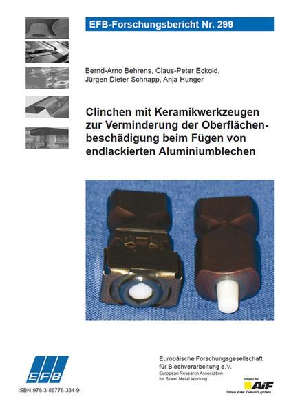 Clinchen mit Keramikwerkzeugen zur Verminderung der Oberflächenbeschädigung beim Fügen von endlackierten Aluminiumblechen - Coverbild