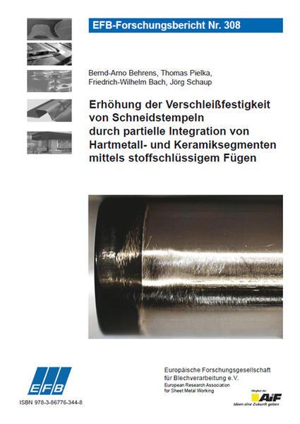 Erhöhung der Verschleißfestigkeit von Schneidstempeln durch partielle Integration von Hartmetall- und Keramiksegmenten mittels stoffschlüssigem Fügen - Coverbild