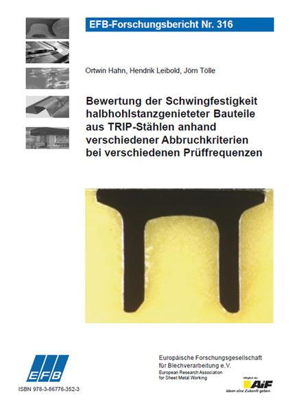 Bewertung der Schwingfestigkeit halbhohlstanzgenieteter Bauteile aus TRIP-Stählen anhand verschiedener Abbruchkriterien bei verschiedenen Prüffrequenzen - Coverbild