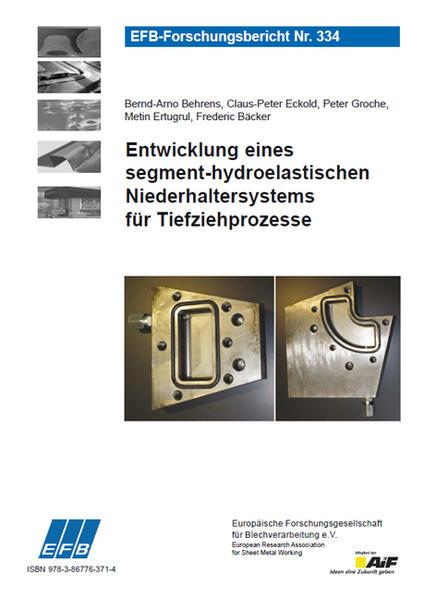 Entwicklung eines segment-hydroelastischen Niederhaltersystems  für Tiefziehprozesse - Coverbild