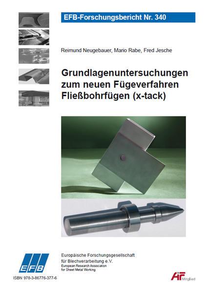 Grundlagenuntersuchungen zum neuen Fügeverfahren Fließbohrfügen (x-tack) - Coverbild