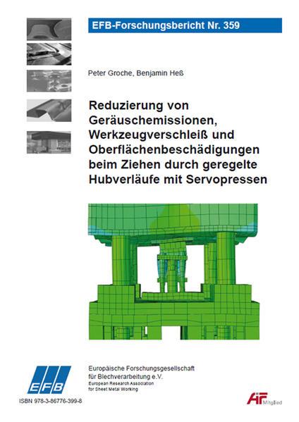 Reduzierung von Geräuschemissionen, Werkzeugverschleiß und Oberflächenbeschädigungen beim Ziehen durch geregelte Hubverläufe mit Servopressen - Coverbild
