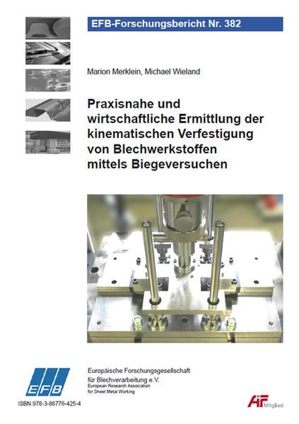 Praxisnahe und wirtschaftliche Ermittlung der kinematischen Verfestigung von Blechwerkstoffen mittels Biegeversuchen - Coverbild