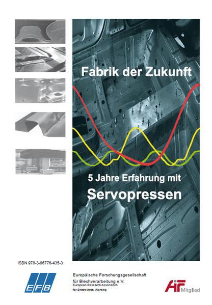 Fabrik der Zukunft   5 Jahre Erfahrung mit Servopressen - Coverbild