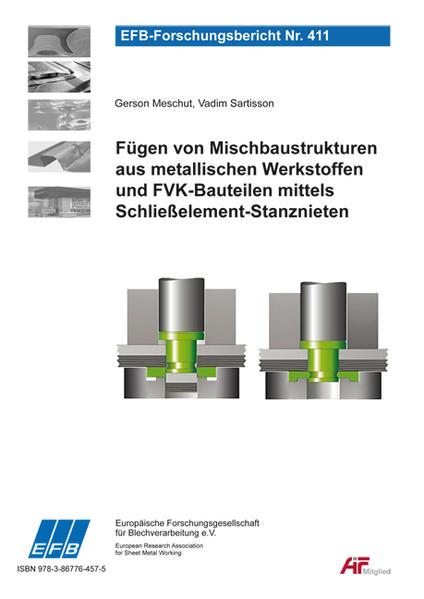 Fügen von Mischbaustrukturen aus metallischen Werkstoffen und FVK-Bauteilen mittels Schließelement-Stanznieten - Coverbild