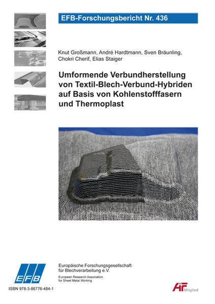 Umformende Verbundherstellung von Textil-Blech-Verbund-Hybriden auf Basis von Kohlenstofffasern und Thermoplast - Coverbild