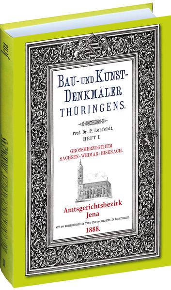 [HEFT 1] Bau- und Kunstdenkmäler Thüringens. Amtsgerichtsbezirk JENA 1888 - Coverbild