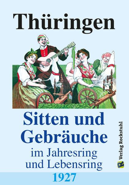 Thüringen – Sitten und Gebräuche im Jahresring und Lebensring 1927 - Coverbild