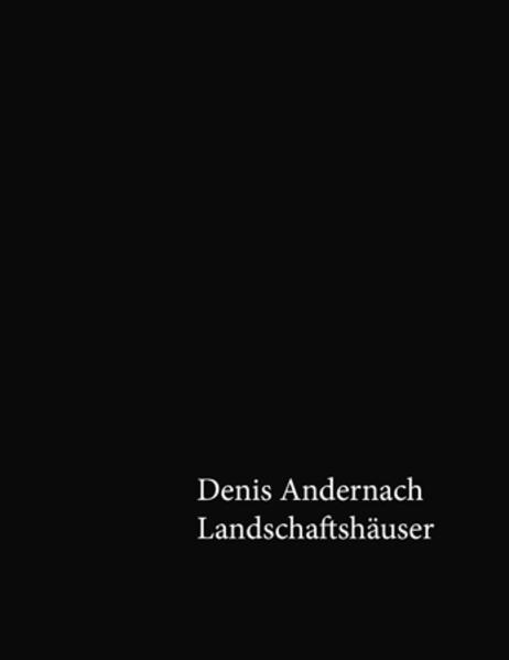 Denis Andernach - Landschaftshäuser - Coverbild