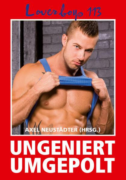 Loverboys 113: Ungeniert umgepolt - Coverbild