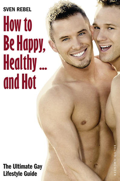 How to Be Happy, Healthy … and Hot - Coverbild