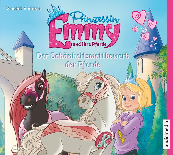 Prinzessin Emmy und ihre Pferde. Der Schönheitswettbewerb der Pferde - Coverbild