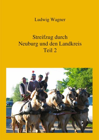 Streifzug durch Neuburg und den Landkreis.Teil 2 - Coverbild