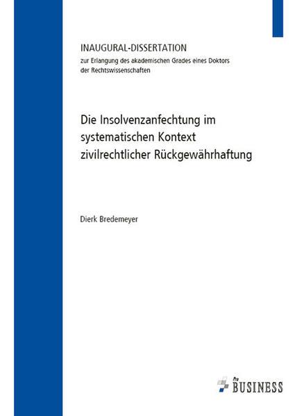 Die Insolvenzanfechtung im systematischen Kontext zivilrechtlicher Rückgewährhaftung - Coverbild