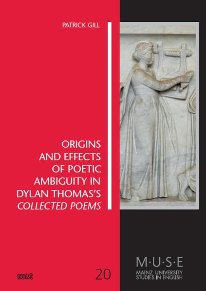 Origins and Effects of Poetic Ambiguity in Dylan Thomas's Collected Poems - Coverbild