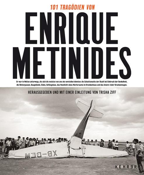 101 Tragödien des Enrique Metinides - Coverbild