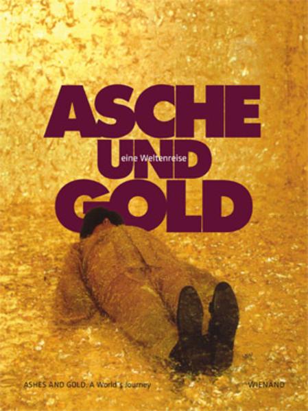 Asche und Gold. Eine Weltenreise - Coverbild