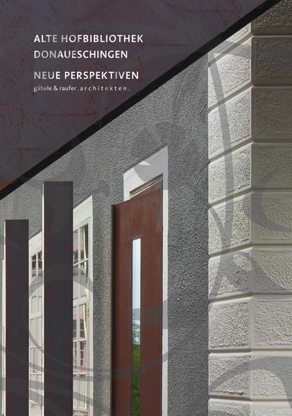 Alte Hofbibliothek Donaueschingen – Neue Perspektiven - Coverbild