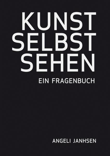 KUNST SELBST SEHEN – Ein Fragenbuch - Coverbild