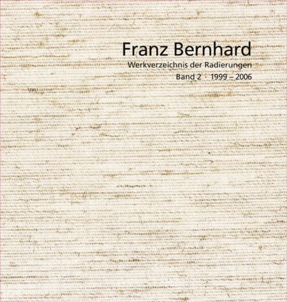 Franz Bernhard – Werkverzeichnis der Radierungen - Coverbild