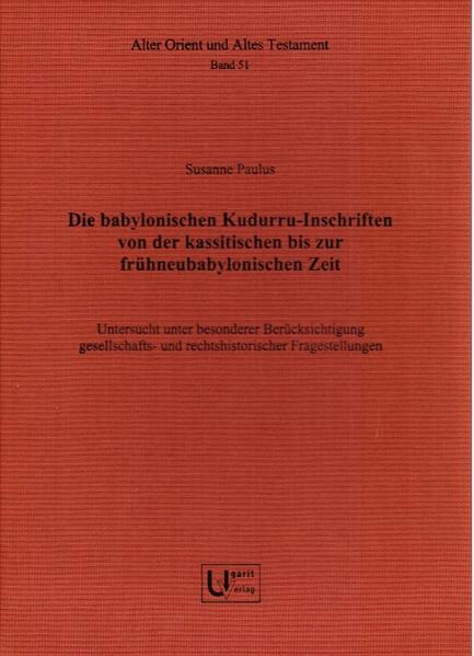 Die babylonischen Kudurru-Inschriften von der kassitischen bis zur frühneubabylonischen Zeit. - Coverbild