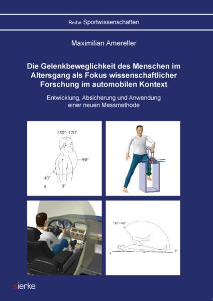 Die Gelenkbeweglichkeit des Menschen im Altersgang als Fokus  wissenschaftlicher Forschung im automobilen Kontext - Coverbild