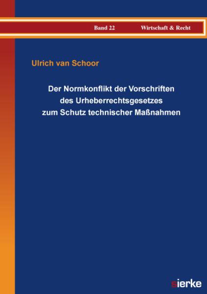 Der Normkonflikt der Vorschriften des Urheberrechtsgesetzes zum Schutz technischer Maßnahmen - Coverbild