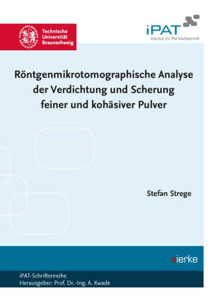 Röntgenmikrotomographische Analyse der Verdichtung und Scherung feiner und kohäsiver Pulver - Coverbild