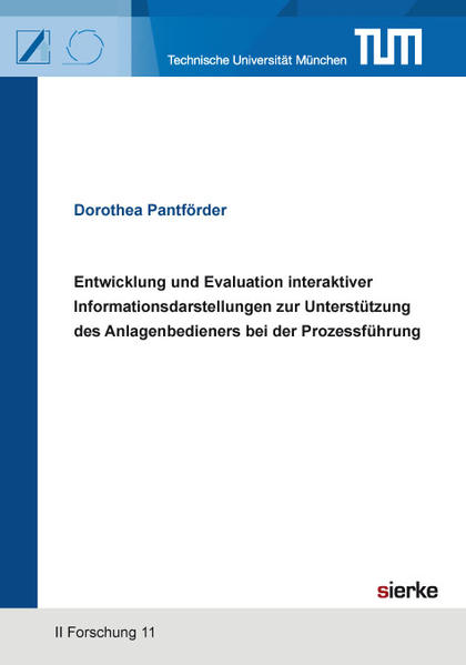 Entwicklung und Evaluation interaktiver Informationsdarstellungen zur Unterstützung des Anlagenbedieners bei der Prozessführung - Coverbild