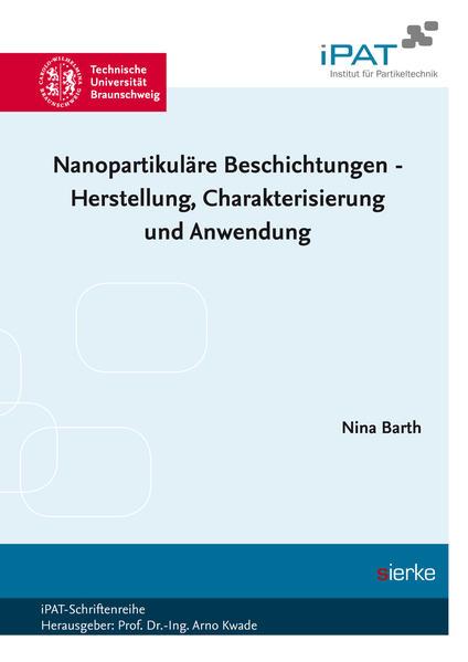 Nanopartikuläre Beschichtungen - Herstellung, Charakterisierung und Anwendung - Coverbild