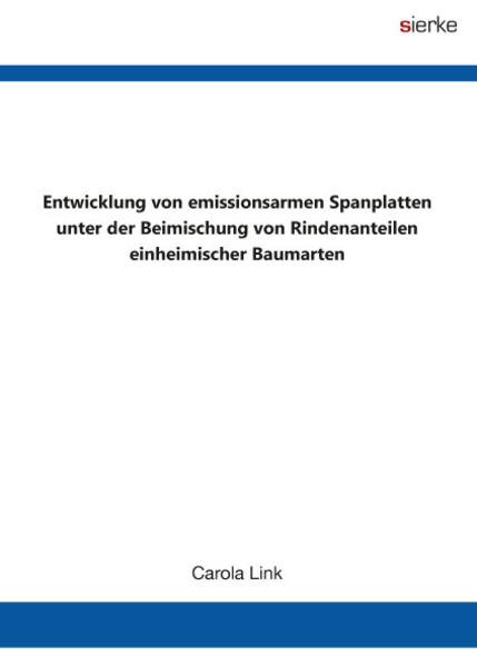 Entwicklung von emissionsarmen Spanplatten unter der Beimischung von Rindenanteilen einheimischer Baumarten - Coverbild