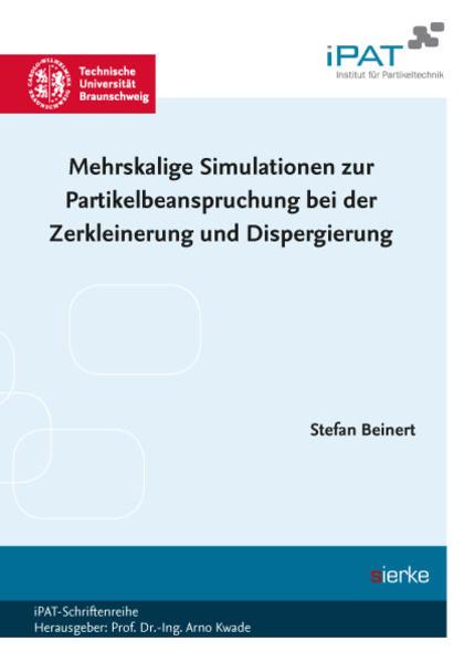 Mehrskalige Simulationen zur Partikelbeanspruchung bei der Zerkleinerung und Dispergierung - Coverbild