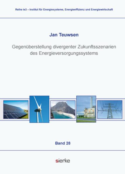 Gegenüberstellung divergenter Zukunftsszenarien des Energieversorgungssystems - Coverbild