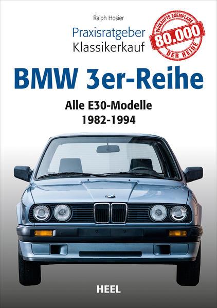 Praxisratgeber Klassikerkauf: BMW 3er-Reihe (E30) - Coverbild