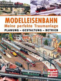 Modelleisenbahn - Meine perfekte Traumanlage Cover