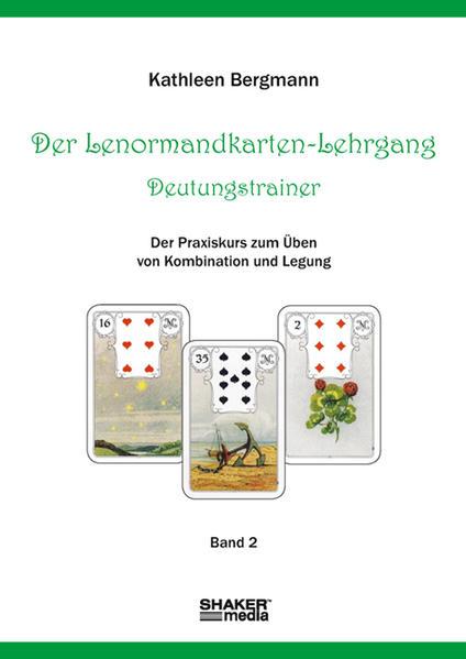 Kostenloser Download Der Lenormandkarten-Lehrgang - Deutungstraining PDF