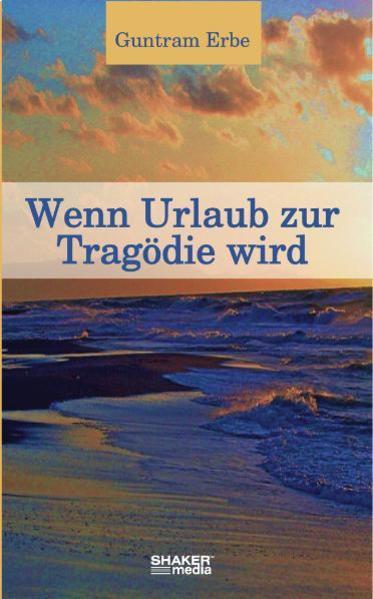 Wenn Urlaub zur Tragödie wird - Coverbild