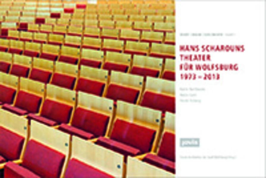 HANS SCHAROUNS THEATER FÜR WOLFSBURG 1973 – 2013 - Kostenloser Download von Computerbüchern pdf