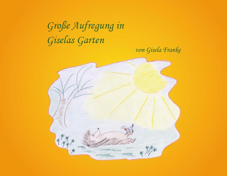 Große Aufregung in Giselas Garten - Coverbild