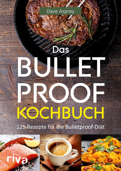 Das Bulletproof-Kochbuch PDF Herunterladen