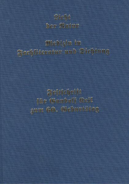 Licht der Natur. Medizin in Fachliteratur und Dichtung. Festschrift für Gundolf Keil zum 60. Geburtstag - Coverbild