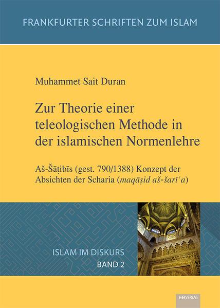 Zur Theorie einer teleologischen Methode in der islamischen Normenlehre - Coverbild