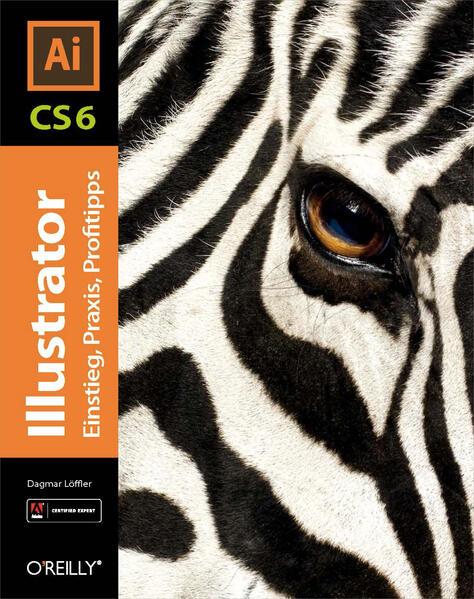 Illustrator CS6 -  Einstieg, Praxis, Profitipps - Coverbild
