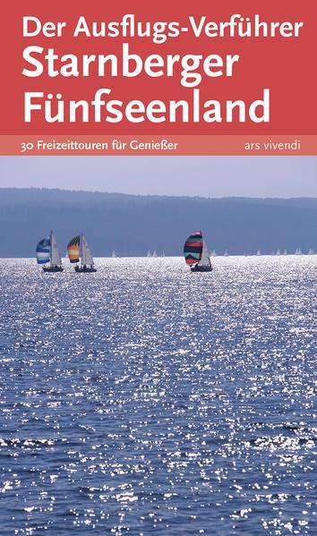 Der Ausflugs-Verführer Starnberger Fünfseenland - Coverbild
