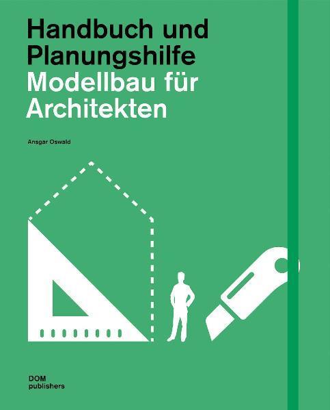 Modellbau für Architekten. Handbuch und Planungshilfe - Coverbild