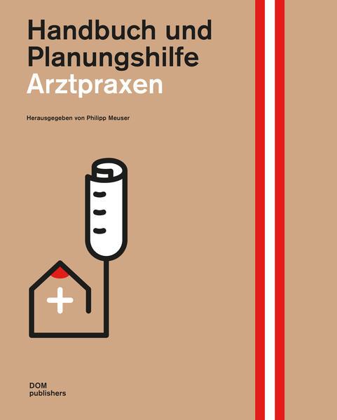 Arztpraxen. Handbuch und Planungshilfe - Coverbild