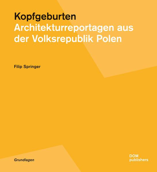 Kopfgeburten. Architekturreportagen aus der Volksrepublik Polen - Coverbild