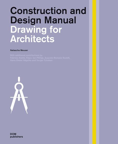 Drawing for Architects. Construction and Design Manual - Coverbild