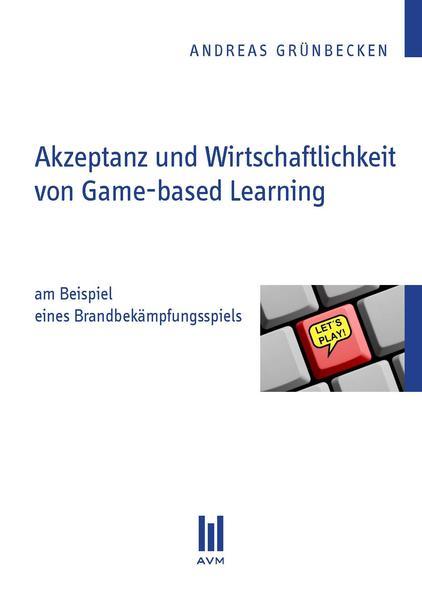Akzeptanz und Wirtschaftlichkeit von Game-based Learning - Coverbild